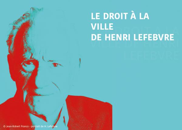 Les 50 ans du Droit à la Ville de Henri Lefebvre